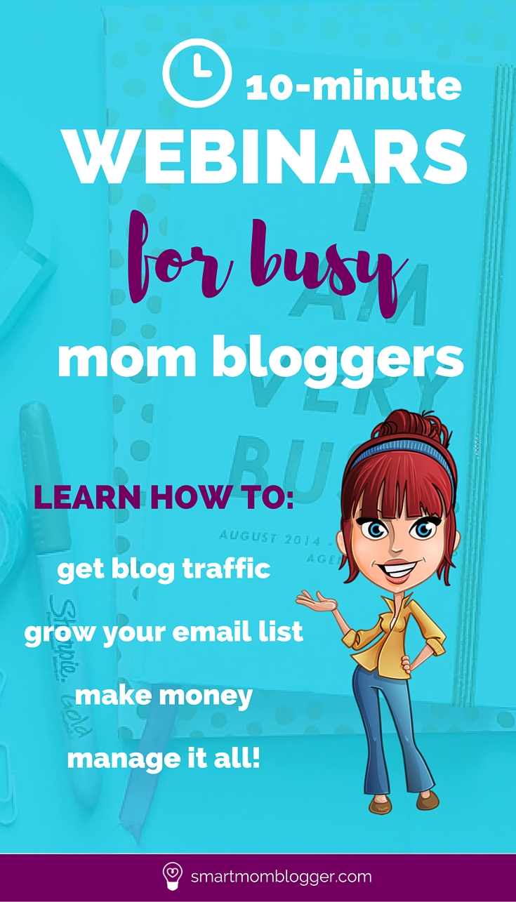 Mom blogger looking to grow your blog but never have enough time? These 10-minute webinars were designed just for you. https://www.smartmomblogger.com/10minutetalks/ Learn how to get blog traffic, grow your email list, & make money blogging!
