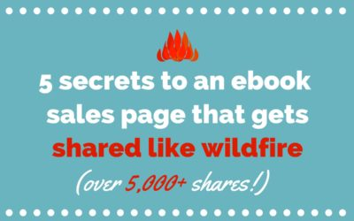 5 Secrets to an Ebook Sales Page That Spreads Like Wildfire (Over 5K Shares!)