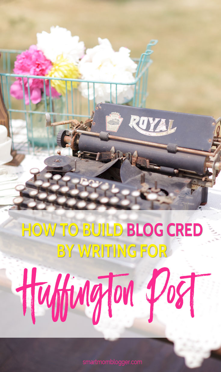 Learn how to write for Huffington Post to build credibility for your blog www.smartmomblogger.com/how-to-write-for-huffington-post/. Even get traffic and sales if you do it right!